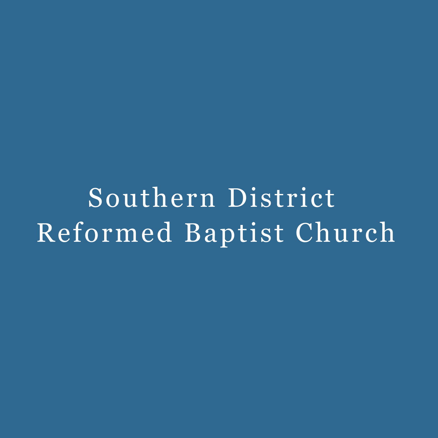 Southern District Reformed Baptist Church